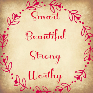 Smart Beautiful Strong Worthy